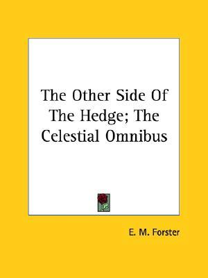 The Other Side of the Hedge; The Celestial Omnibus