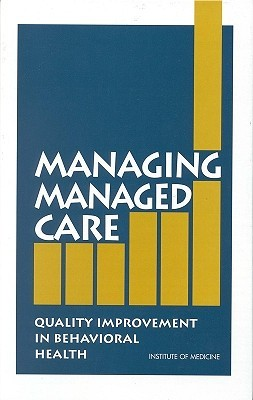 Managing Managed Care: Quality Improvement in Behavioral Health