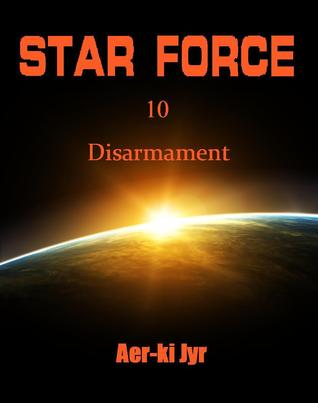 Star Force: Disarmament (Star Force, #10)