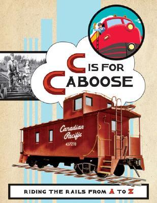 c-is-for-caboose-riding-the-rails-from-a-to-z
