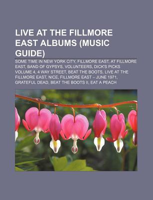 Live at the Fillmore East Albums (Music Guide): Some Time in New York City, Fillmore East, at Fillmore East, Band of Gypsys, Volunteers