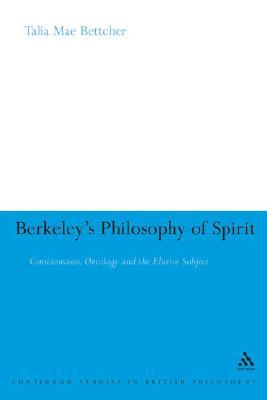 Berkeley's Philosophy of Spirit: Consciousness, Ontology and the Elusive Subject