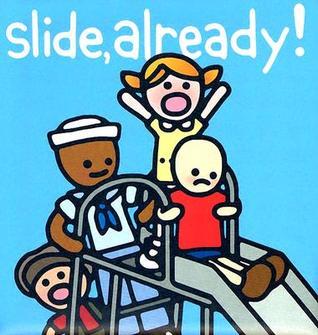 Slide Already!