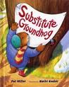Substitute Groundhog