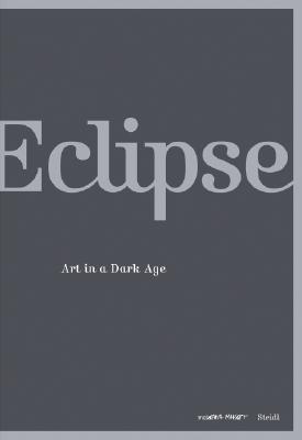 Eclipse: Art in a Dark Age