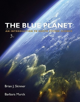 The Blue Planet: An Introduction to Earth System Science