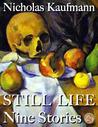 Still Life: Nine Stories