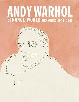 Andy Warhol: Strange World: Drawings 1948-1959
