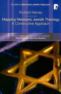 Mapping Messianic Jewish Theology by Richard Harvey