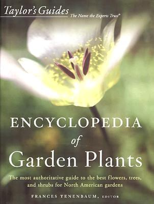 taylor-s-encyclopedia-of-garden-plants-the-most-authoritative-guide-to-the-best-flowers-trees-and-shrubs-for-north-american-gardens