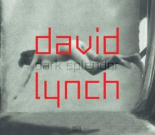 David Lynch: Dark Splendor