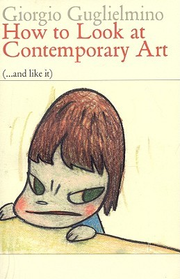 How To Look At Contemporary Art by Giorgio Guglielmino