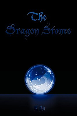 The Dragon Stones by K. Fell