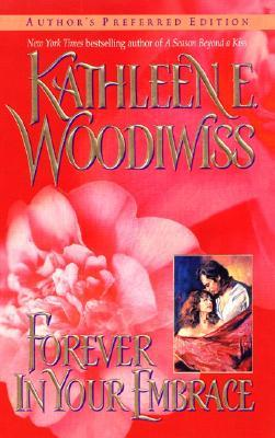 Forever in Your Embrace by Kathleen E. Woodiwiss
