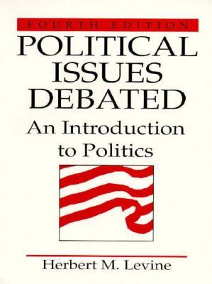 Political Issues Debated: An Introduction to Politics