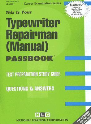 Typewriter Repairman (Manual): Test Preparation Study Guide, Questions & Answers