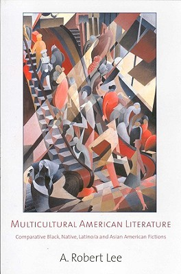 Multicultural American Literature: Comparative Black, Native, Latino/a, and Asian American Fictions
