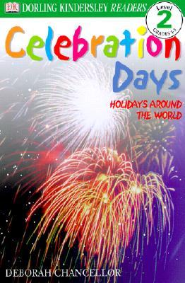 Celebration Days: Holidays Around the World (DK Readers Level 2)