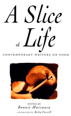 Slice of Life by Bonnie Marranca