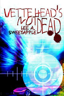 Vette Head's Not Dead