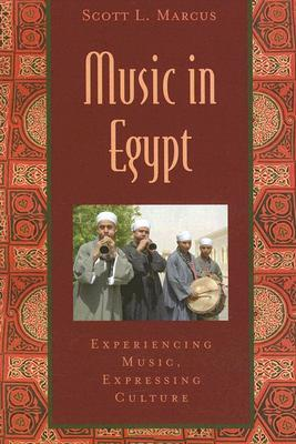 Music in Egypt: Experiencing Music, Expressing Culture (Global Music Series)