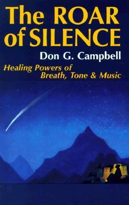 The Roar of Silence: Healing Powers of Breath, Tone & Music (Quest Books)