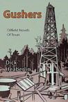 Gushers: Oilfield Novels of Texas