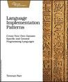 Language Implementation Patterns by Terence Parr