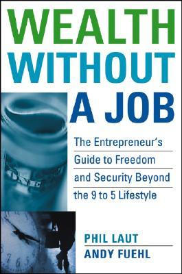 Wealth Without a Job by Phil Laut