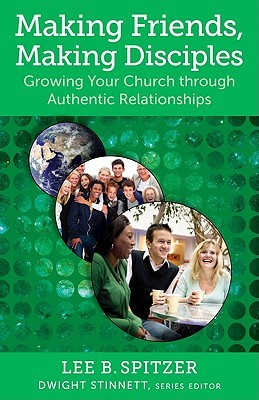 Making Friends, Making Disciples by Lee B. Spitzer
