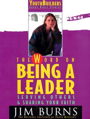 Word on Being a Leader: Serving Others & Sharing Your Faith