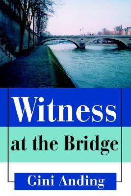 Witness at the Bridge