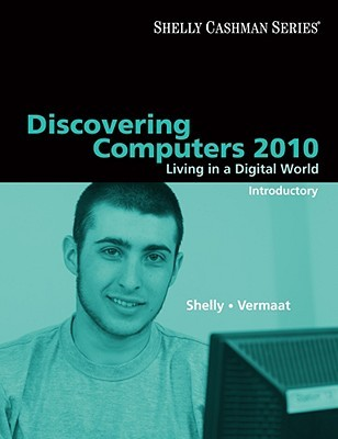 Discovering Computers 2010: Living in a Digital World, Introductory