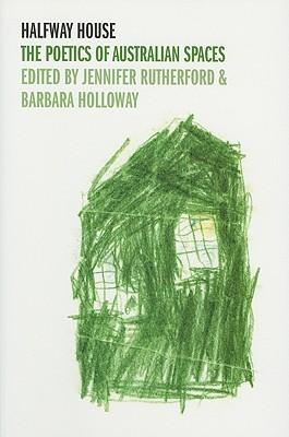 Halfway House: The Poetics of Australian Spaces