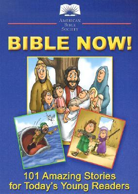 Bible Now! by Anonymous