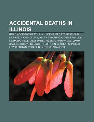 Accidental Deaths in Illinois: Road Accident Deaths in Illinois, Sports Deaths in Illinois, Rich Mullins, Allan Pinkerton, Chris Farley