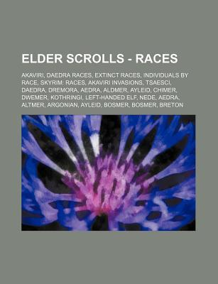 Elder Scrolls - Races: Akaviri, Daedra Races, Extinct Races, Individuals by Race, Skyrim: Races, Akaviri Invasions, Tsaesci, Daedra, Dremora, Aedra, Aldmer, Ayleid, Chimer, Dwemer, Kothringi, Left-Handed Elf, Nede, Aedra, Altmer, Argonian, Ayleid, Bosmer,