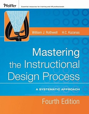 Mastering The Instructional Design Process A Systematic Approach By