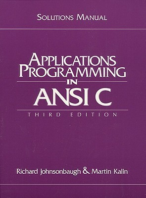 Student Solutions Manual for Applications Programming in ANSI C