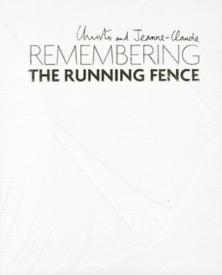Christo and Jeanne-Claude: Remembering the Running Fence