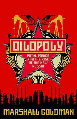 oilopoly-putin-power-and-the-rise-of-the-new-russia
