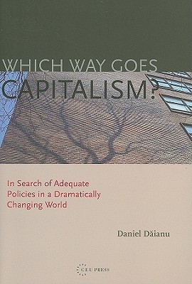 Which Way Goes Capitalism?: In Search of Adequate Policies in a Dramatically Changing World