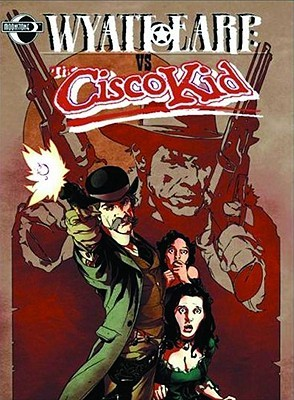 Wyatt Earp Vs. Cisco Kid Limited Edition