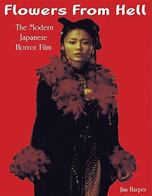 Flowers from Hell: The Modern Japanese Horror Film