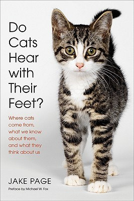 Do Cats Hear with Their Feet? by Jake Page
