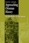 Approaching Ottoman History: An Introduction to the Sources