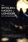 The Stolen Moon of Londor (The White Shadow Saga, #1)