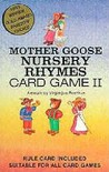 Mother Goose Nursery Rhymes II Card Game [With Rule Card Suitable for All Card Games]