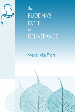 The Buddha's Path to Deliverance: A Systematic Exposition in the Words of the Sutta Pitaka
