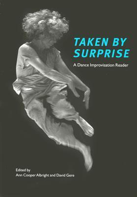 Taken by Surprise: A Dance Improvisation Reader
